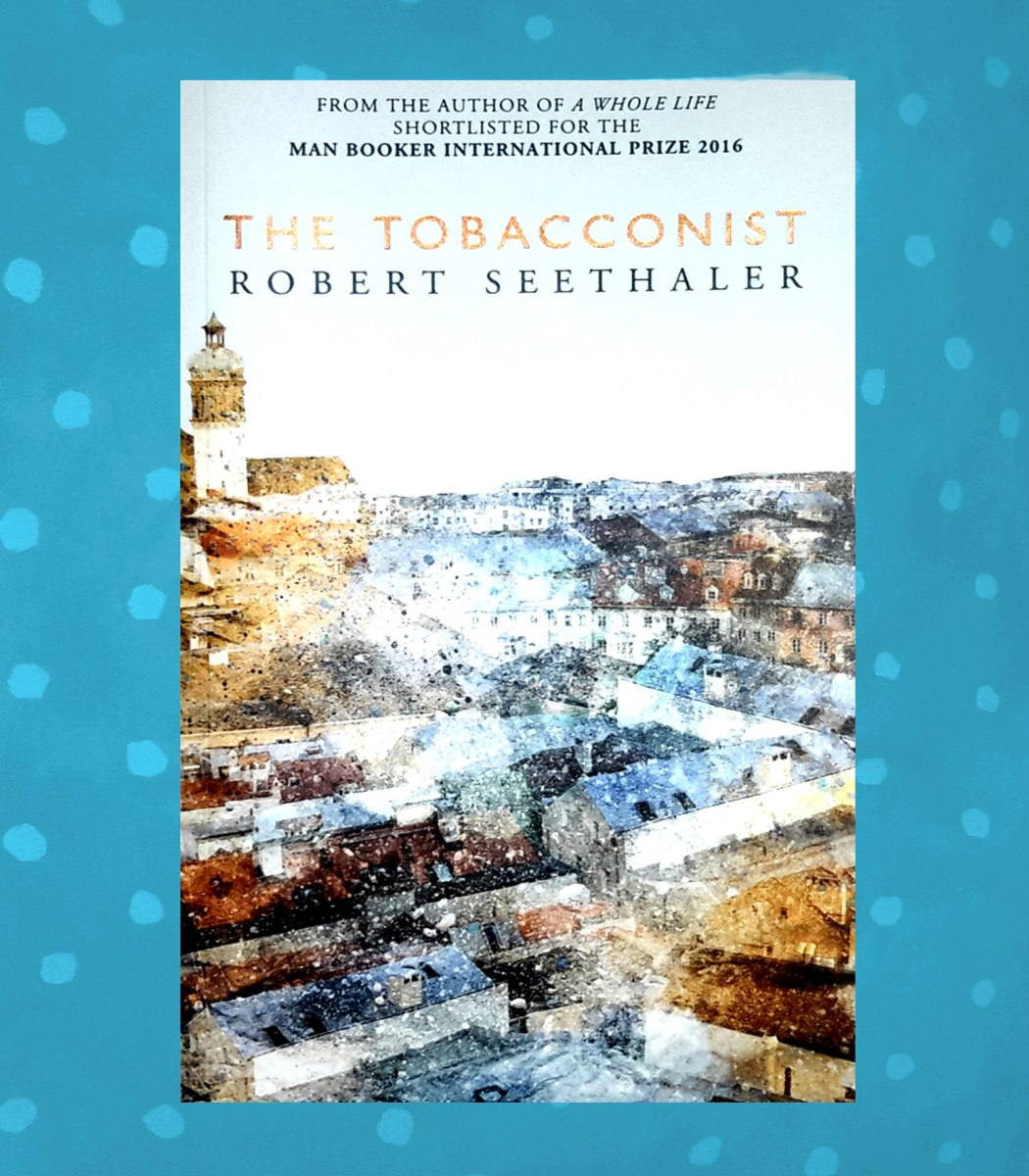 "Review: ""The Tobacconist"" by Robert Seethaler"